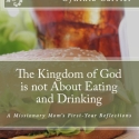 The Kingdom of God is Not about Eating and Drinking (paperback)
