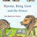 Hyena, King Lion, and the Prince