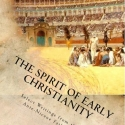 The Spirit of Early Christianity, Vol. I